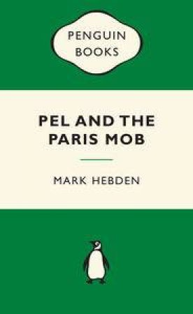 Green Popular Penguins : Pel and the Paris Mob by Mark Hebden