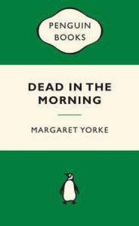 Green Popular Penguins : Dead in the Morning by Margaret Yorke