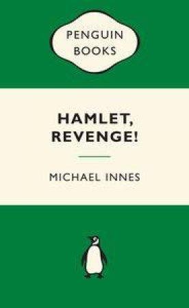 Green Popular Penguins : Hamlet Revenge! by Michael Innes