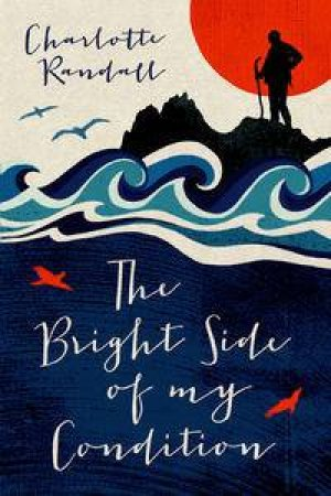 Bright Side of My Condition by Charlotte Randall