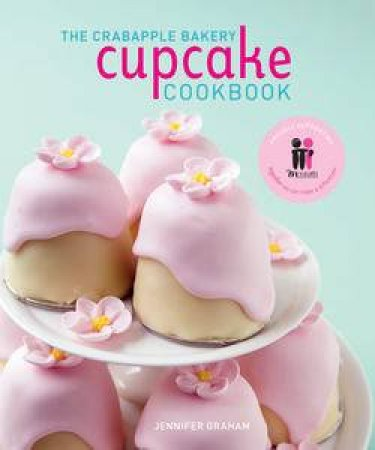 The Crabapple Bakery Cupcake Cookbook by Jennifer Graham
