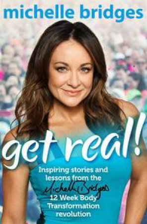 Get Real! by Michelle Bridges