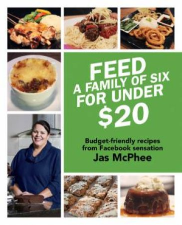 Feed a Family of Six for Under $20 by Jas McPhee