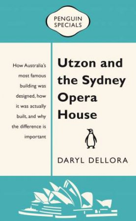 Utzon And The Sydney Opera House by Daryl Dellora