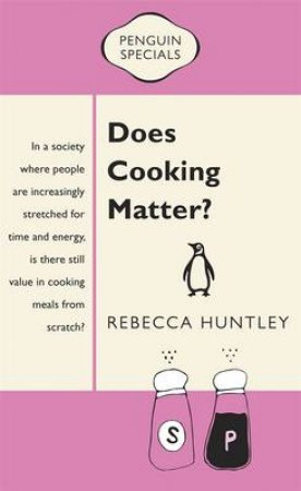 Penguin Specials: Does Cooking Matter? by Rebecca Huntley