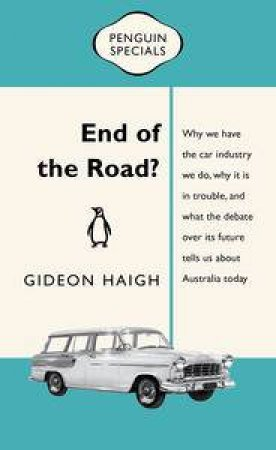 End of the Road? by Gideon Haigh