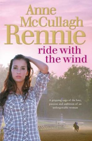 Ride with the Wind by Anne Rennie McCullagh