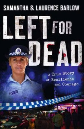 Left for Dead by Samantha & Barlow Laurence Barlow