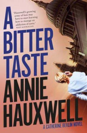 A Bitter Taste by Annie Hauxwell
