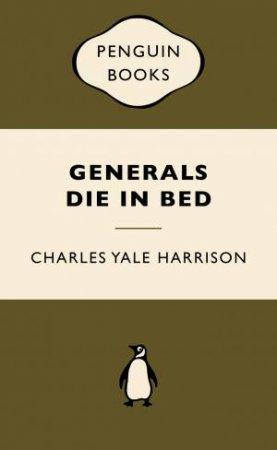 War Popular Penguins: Generals Die in Bed by Charles Yale Harrison