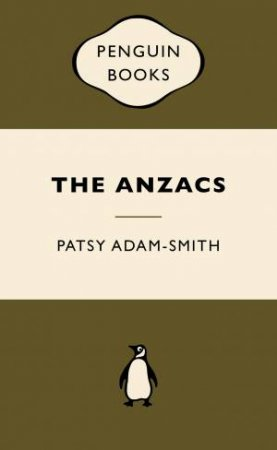 War Popular Penguins: The Anzacs by Patsy Adam-Smith