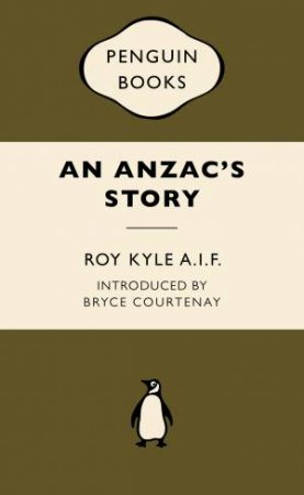 War Popular Penguins: An Anzac's Story by Roy Kyle AIF