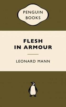 War Popular Penguins: Flesh in Armour by Leonard Mann