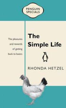 Penguin Specials: The Simple Life by Rhonda Hetzel