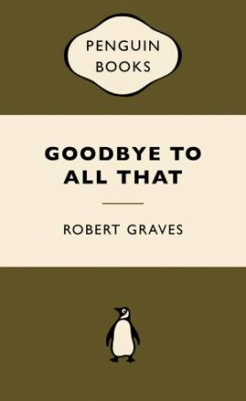 War Popular Penguins: Goodbye to All That by Robert Graves
