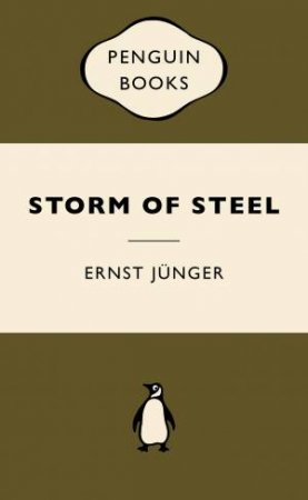 War Popular Penguins: Storm of Steel by Ernst Junger