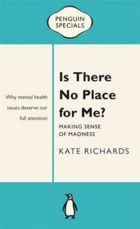 Penguin Special: Is There No Place For Me? by Kate Richards