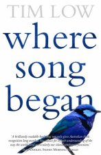 Where Song Began Australias Birds And How They Changed The World