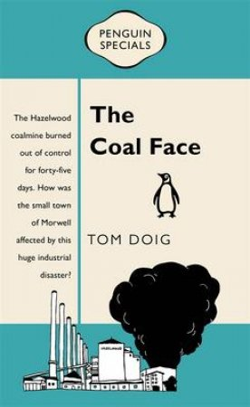 Penguin Special: Morwell Coal Mine Fires by Tom Doig
