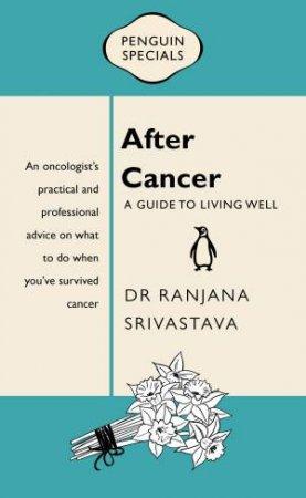 After Cancer: Penguin Special by Dr Ranjana Srivastava