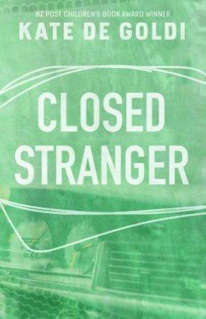 Closed, Stranger