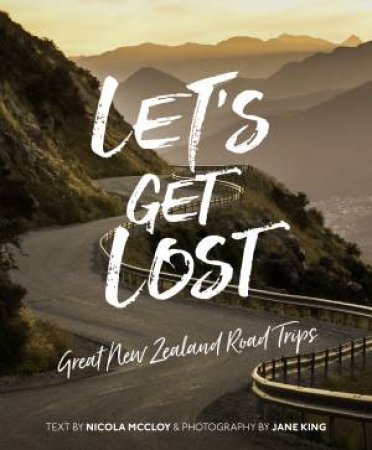 Let's Get Lost: Great New Zealand Road Trips