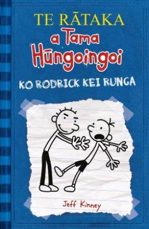 Ko Rodrick Kei Runga (Diary Of A Wimpy Kid: Maori Edition)