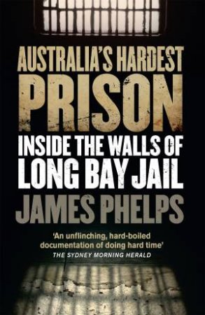 Australia's Hardest Prison: Inside The Walls Of Long Bay Jail