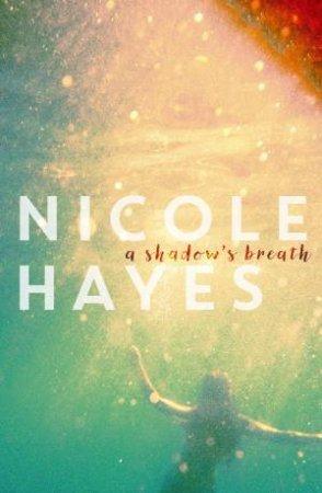 A Shadow's Breath by Nicole Hayes