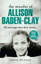 The Murder Of Allison BadenClay