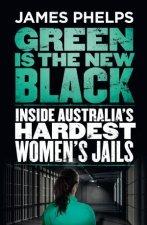 Green Is The New Black Inside Australias Hardest Womens Jails