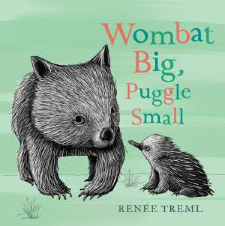 Wombat Big, Puggle Small by Renee Treml