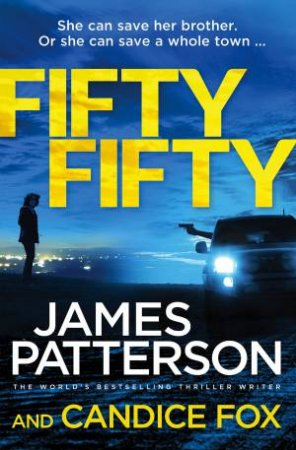 Fifty Fifty by James Patterson & Candice Fox