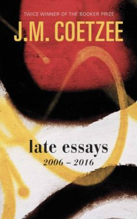 Image result for Late Essays: 2006-2017 by JM Coetzee