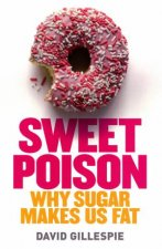 Sweet Poison Why Sugar Makes Us Fat