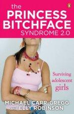 The Princess Bitchface Syndrome 20 Surviving Adolescent Girls
