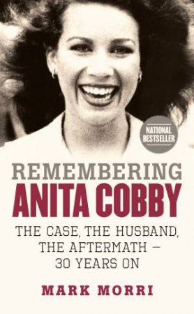 Remembering Anita Cobby: The Case, The Husband, The Aftermath - 30 Years On