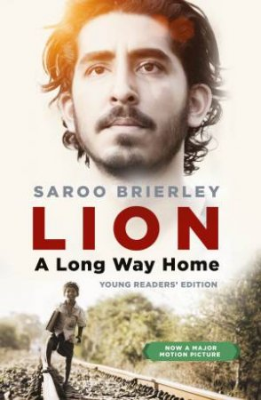 Lion: A Long Way Home (Young Readers' Edition) by Saroo Brierley