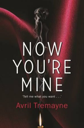Now You're Mine by Avril Tremayne