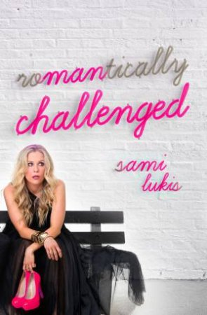 Romantically Challenged by Sami Lukis