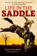 Life In The Saddle by Alwyn Torenbeck