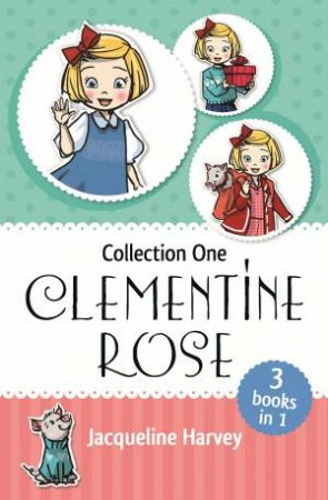 Clementine Rose Collection One: Books 1-3