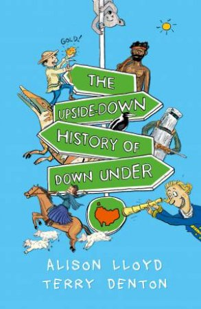 The Upside-Down History Of Down Under by Alison Lloyd & Terry Denton