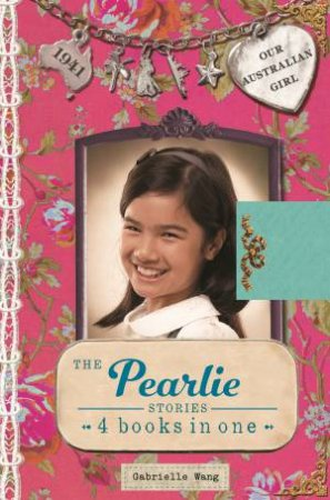 Our Australian Girl: The Pearlie Stories by Gabrielle Wang