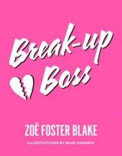 Break-Up Boss by Zoe Foster Blake
