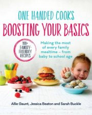 One Handed Cooks Boosting Your Basics