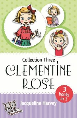 Clementine Rose Collection Three: Books 7-9