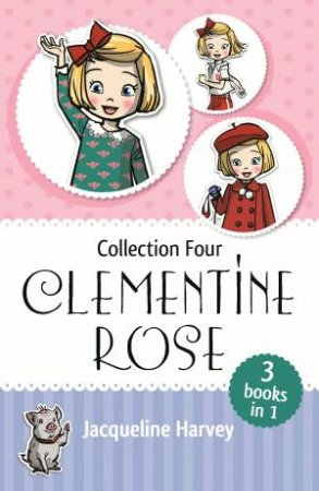Clementine Rose Collection Four: Books 10-12