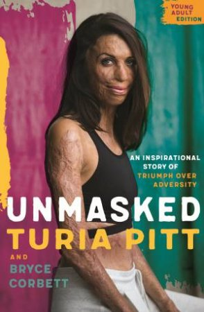 Unmasked (Young Adult Edition) by Turia Pitt