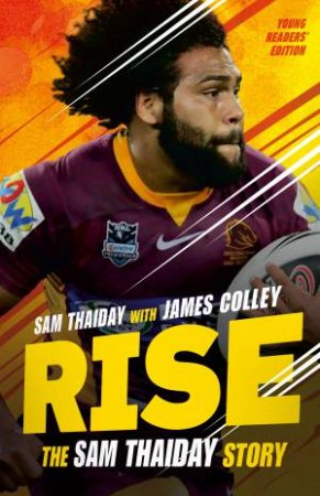 Rise: The Sam Thaiday Story (Young Readers Edition) by Sam Thaiday